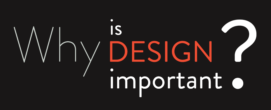 why is design important?